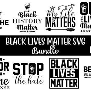 Black Lives Matter SVG Bundle